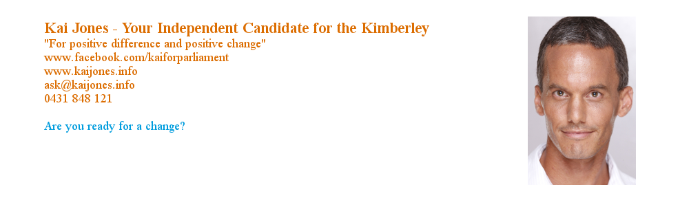 Kai Jones – Your Independent Candidate for the Kimberley